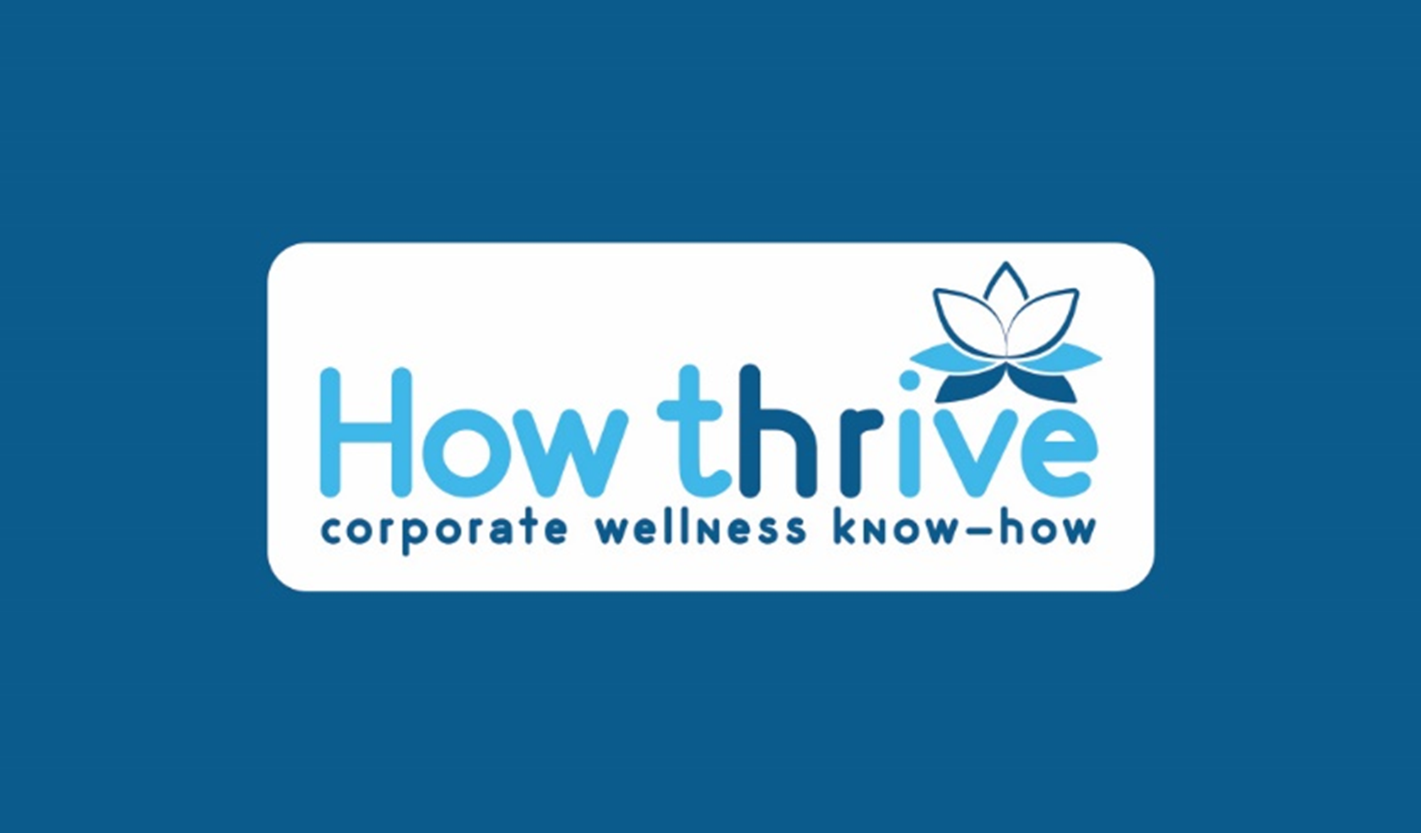 How thrive Corporate wellness know-how